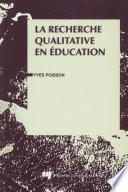 La Recherche Qualitative en Éducation