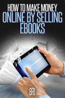 How to Make Money Online by Selling eBooks Book