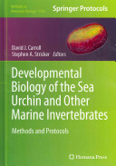 Developmental Biology of the Sea Urchin and Other Marine Invertebrates