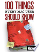 100 Things Every Mac User Should Know Macworld Superguides