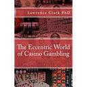 The Eccentric World of Casino Gambling