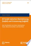 Al-Turabi zwischen Nachahmung (taqlīd) und Erneuerung (tağdīd)