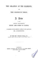The Oblation of the Elements  and the Credence Table  A Letter to the Right Reverend Henry Lord Bishop of Exeter  Occasioned by His Lordship s Letter to the Right Hon  Dr  Lushington Book PDF
