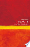 Beauty: A Very Short Introduction : ...