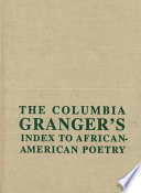 The Columbia Granger s Index to African American Poetry