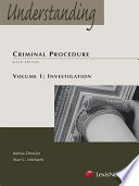 Understanding Criminal Procedure  Volume One  Investigation