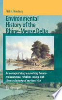 Environmental History of the Rhine Meuse Delta