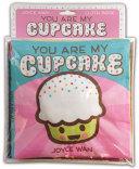 Book You Are My Cupcake  a Cloth Book