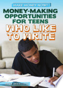 Money-Making Opportunities for Teens Who Like to Write All It Takes For A Teen