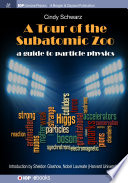 A Tour of the Subatomic Zoo