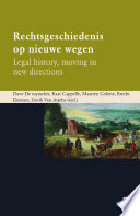 Rechtsgeschiedenis op nieuwe wegen / Legal history, moving in new directions
