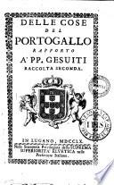 Delle Cose del Portogallo Rapporto a' PP. Gesuiti Raccolta Seconda