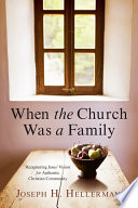When the Church Was a Family