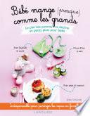 Bébé Mange Presque Comme Les Grands : bébé. avis aux parents qui ne...