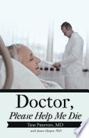 Doctor  Please Help Me Die