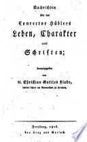 Nachrichten über des Conrektor Hübler's Leben Charakter und Schriften