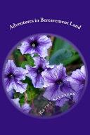 Adventures in Bereavement Land