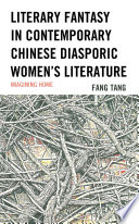 Literary Fantasy in Contemporary Chinese Diasporic Women's Literature