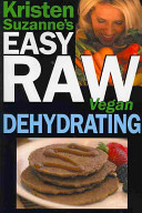 Kristen Suzanne s Easy Raw Vegan Dehydrating