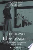 The Films of John Cassavetes
