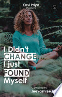 I Didn T Change I Just Found Myself