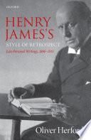 Henry James s Style of Retrospect