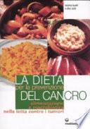 La dieta per la prevenzione del cancro. Alimentazione e macrobiotica nella lotta contro il cancro