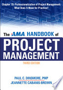 The AMA Handbook of Project Management Chapter 19: Professionalization of Project Management: What Does It Mean for Practice?