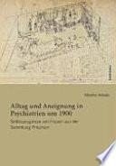 Alltag und Aneignung in Psychiatrien um 1900