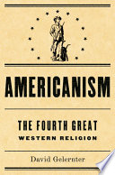Americanism The Fourth Great Western Religion