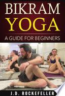 Bikram Yoga  A Guide for Beginners