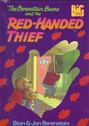 The Berenstain Bears and the Red handed Thief