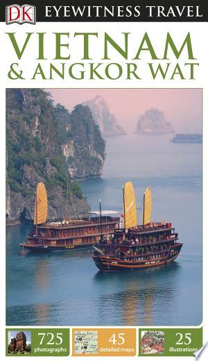 DK Eyewitness Travel Guide Vietnam and Angkor Wat - ISBN:9781465437013