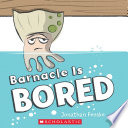 Barnacle Is Bored Book PDF