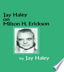 Jay Haley On Milton H Erickson
