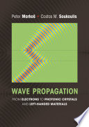 Wave Propagation : in electronic and electromagnetic systems and introduces readers...