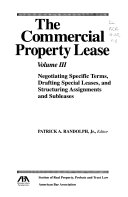 The Commercial Property Lease  Negotiating specific terms  drafting special leases  and structuring assignments and subleases
