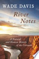 River Notes by Wade Davis