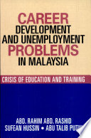 Career Development And Unemployment Problems In Malaysia