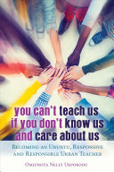 You Can t Teach Us If You Don t Know Us and Care About Us