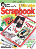 Julie Stephani s Ultimate Scrapbook Guide