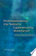 Professionalizing The Nation S Cybersecurity Workforce