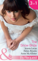 The Snow Bride: The Virgin's Choice / Snowbound Seduction / The Santorini Bride (Mills & Boon By Request)