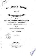 Sacra bibbia ovvero la parte storica dell Antico e Nuovo Testamento volgarizzata e compendiata arricchita di proemio ed introduzione e di un indice parallelo e cronologico