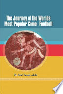 The Journey of the Worlds Most Popular Game  Football