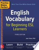 Practice Makes Perfect English Vocabulary For Beginning Esl Learners Third Edition
