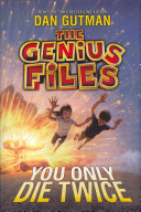 The Genius Files  3  You Only Die Twice
