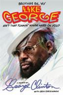 Brothas Be Yo Like George