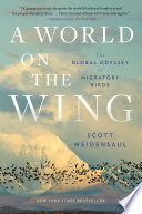 A World on the Wing  The Global Odyssey of Migratory Birds Book PDF