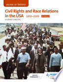 Access to History  Civil Rights and Race Relations in the USA 1850 2009